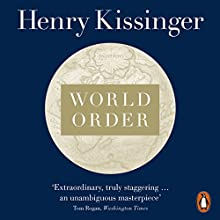 World Order: Reflections on the Character of Nations and the Course of History Audiobook by Henry Kissinger Narrated by Nicholas Hormann