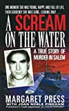 img - for Scream on the Water: A True Story of Murder in Salem book / textbook / text book