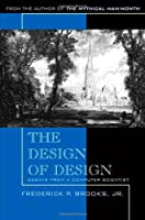 The Design of Design: Essays from a Computer Scientist Front Cover
