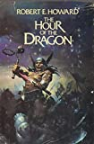 The Hour of the Dragon (0399120963) by Robert E. Howard