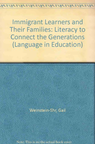 Immigrant Learners and Their Families: Literacy to Connect the Generations (Language in Education) PDF