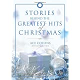 Stories Behind the Greatest Hits of Christmas ~ Ace Collins