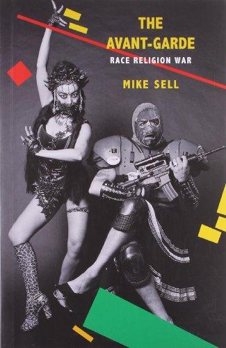The Avant-Garde: Race, Religion, War (Seagull Books - Enactments)