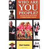 Who Are You People?: A Personal Journey into the Heart of Fanatical Passion in America ~ Shari Caudron
