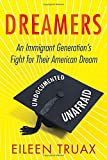 Dreamers: An Immigrant Generation's Fight for Their American Dream