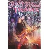 Fairy Metal Thunder (Songs of Magic, #1) ~ JL Bryan