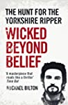 Wicked Beyond Belief: The Hunt for th...