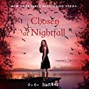 Chosen at Nightfall: Shadow Falls, Book 5 Audiobook by C. C. Hunter Narrated by Katie Schorr