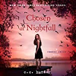 Chosen at Nightfall: Shadow Falls, Book 5 | C. C. Hunter