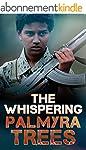 The Whispering Palmyra Trees: Based o...
