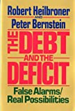The Debt and the Deficit: False Alarms/Real Possibilities (0393306119) by Heilbroner, Robert L.