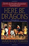 Here Be Dragons (0345382846) by Sharon Kay Penman