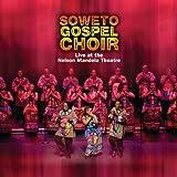 echange, troc The Soweto Gospel Choir - Live At The Nelson Mandala Theater