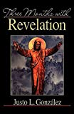 Three Months with Revelation (0687088682) by Justo L. González