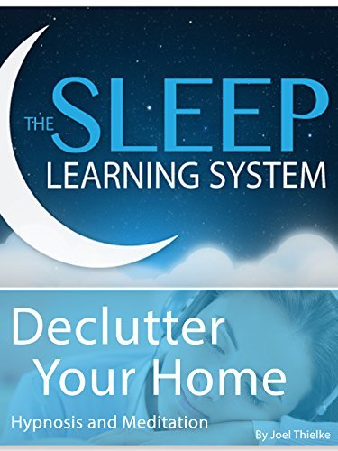 Declutter Your Home The Sleep Learning System Hypnosis