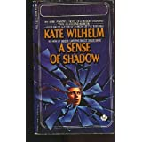 A Sense of Shadowby Kate Wilhelm