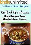 Caribbean Soup Recipes: Cookbook Of D...
