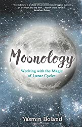 Moonology- Working with the Magic of Lunar Cycles