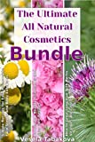 All Natural Cosmetics Bundle: Homemade Beauty Treatments and Skin Care, How to Grow Long Hair with Herbs, Vitamins and Gentle Care, Simple Recipes for Easy Homemade Face and Body Scrubs