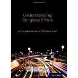 Understanding Religious Ethics: A Complete Guide for OCR AS and A2 Student Book (A Level Re)by Richard Wright