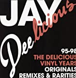 Jay Deelicious the Delicious Vinyl Years