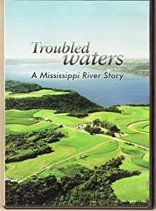 Troubled Waters, A Mississippi River Story