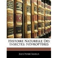Histoire Naturelle Des Insectes: N Vropt Res