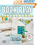 Book Play: Creative Adventures in Han...