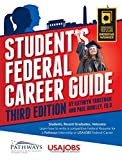 img - for Student's Federal Career Guide: Students, Recent Graduates, Veterans- Learn How to Write a Competitive Federal Resume for a Pathways Internship for USAJOBS Federal Careers book / textbook / text book