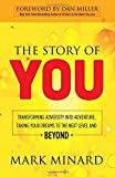 img - for The Story of You: Transforming Adversity into Adventure, Taking Your Dreams to the Next Level and Beyond book / textbook / text book