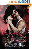 Following Trouble (New Adult Rock Star Romance)