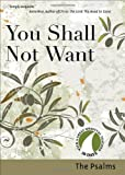 img - for You Shall Not Want: The Psalms (30 Days With a Great Spiritual Teacher) book / textbook / text book