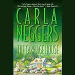 The Carriage House | Carla Neggers