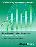 Collaborating on Enterprise Projects Using Microsoft Project Server 2010
