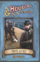 Shots at Sea: A Houdini & Nate Mystery (Houdini and Nate Mysteries)