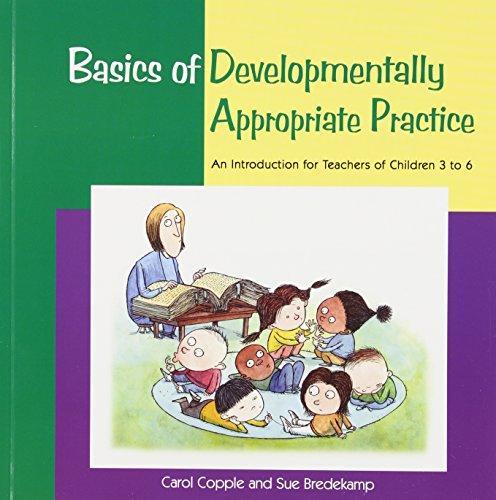 Basics of Developmentally Appropriate Practice : An...