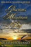 Glorious Montana Sky (The Montana Sky Series)