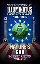 Nature's God: The History of the Early Illuminati (The Historical Illuminatus Chronicles Vol. 3)