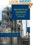 Process Plant Equipment: Operation, C...