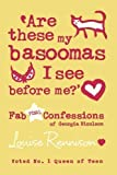Louise Rennison Are these my basoomas I see before me? (Confessions of Georgia Nicolson, Book 10): Confessions of Georgia Nicolson 10 by Rennison, Louise (2010)