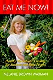 Eat Me Now!: Healthy Macrobiotic Cooking for Students and Busy People (English Edition)