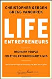 Life Entrepreneurs: Ordinary People Creating Extraordinary Lives (J-B Warren Bennis Series), by Christopher Gergen,Gregg Vanourek (2008)
