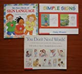 img - for Sign Language: Set of 3 Children's Picture Books (My First Book of Sign Language ~ Simple Signs ~ You Don't Need Words! A Book About Ways People Talk Without Words) book / textbook / text book