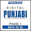 Punjabi Phase 1, Unit 26-30: Learn to Speak and Understand Punjabi with Pimsleur Language Programs Audiobook by  Pimsleur Narrated by  Pimsleur