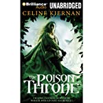 The Poison Throne: The Moorehawke Trilogy, Book 1 (       UNABRIDGED) by Celine Kiernan Narrated by Kate Rudd