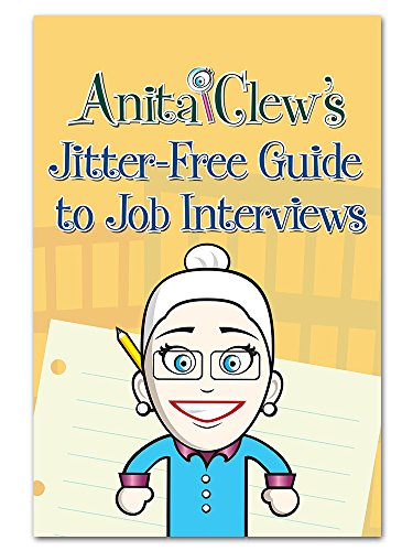 Anita Clew's Jitter-Free Guide to Job Interviews (Job Talk with Anita Clew) PDF