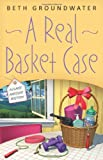 A Real Basket Case (A Claire Hanover Mystery)