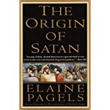 The Origin of Satan: How Christians Demonized Jews, Pagans, and Heretics ~ Elaine Pagels