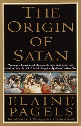 The Origin of Satan: How Christians Demonized Jews, Pagans, and Heretics written by Elaine Pagels