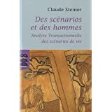 Des scnarios et des hommes : Analyse transactionnelle des scnarios de viepar Claude Steiner